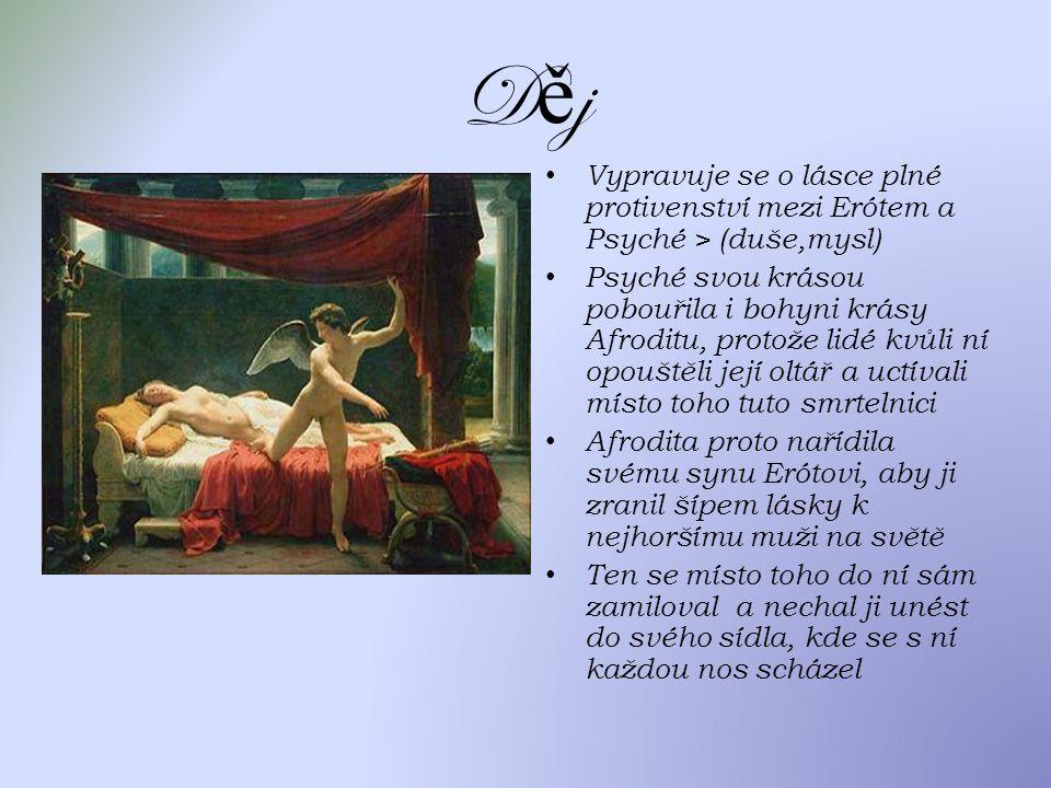 Děj Vypravuje se o lásce plné protivenství mezi Erótem a Psyché > (duše,mysl)