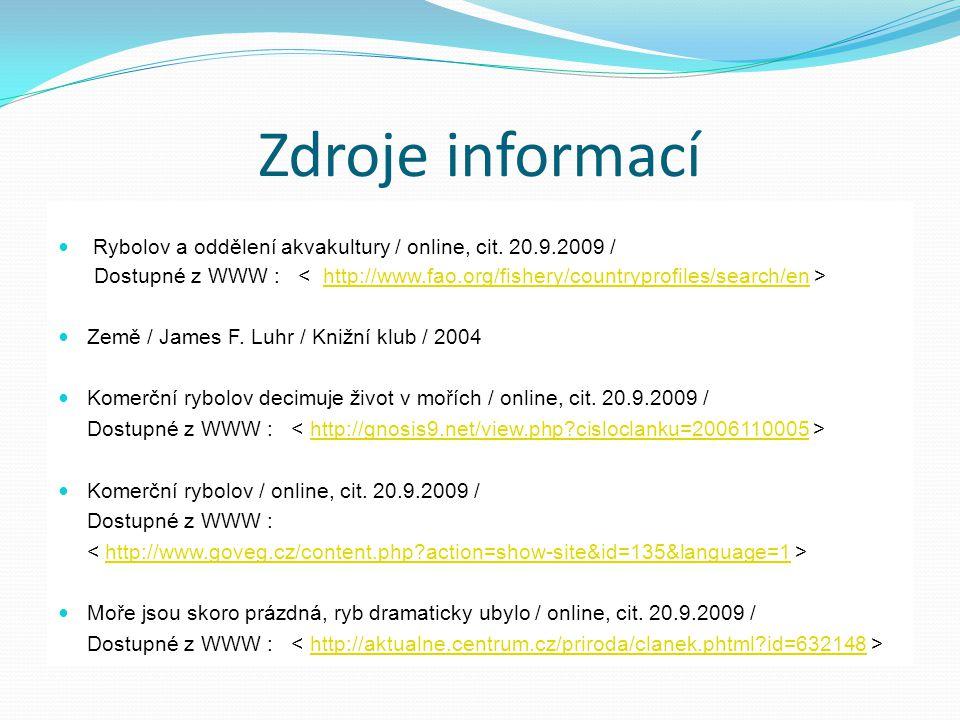 Zdroje informací Rybolov a oddělení akvakultury / online, cit. 20.9.2009 /