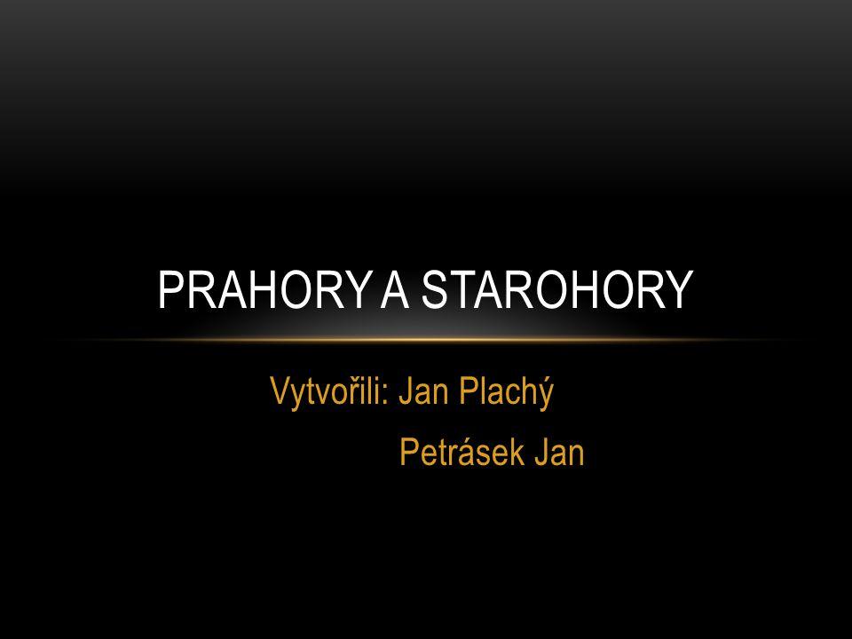 Vytvořili: Jan Plachý Petrásek Jan