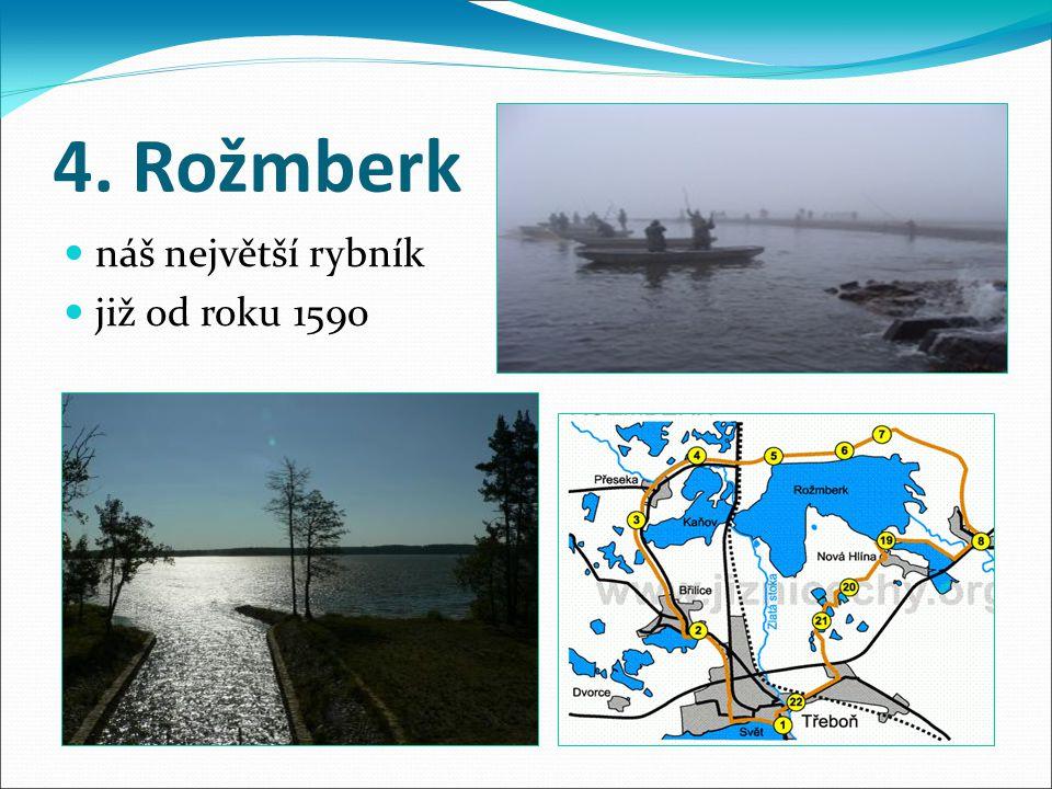 4. Rožmberk náš největší rybník již od roku 1590
