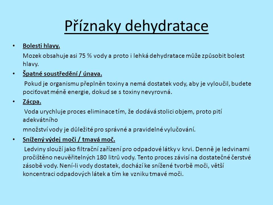 Příznaky dehydratace Bolesti hlavy.