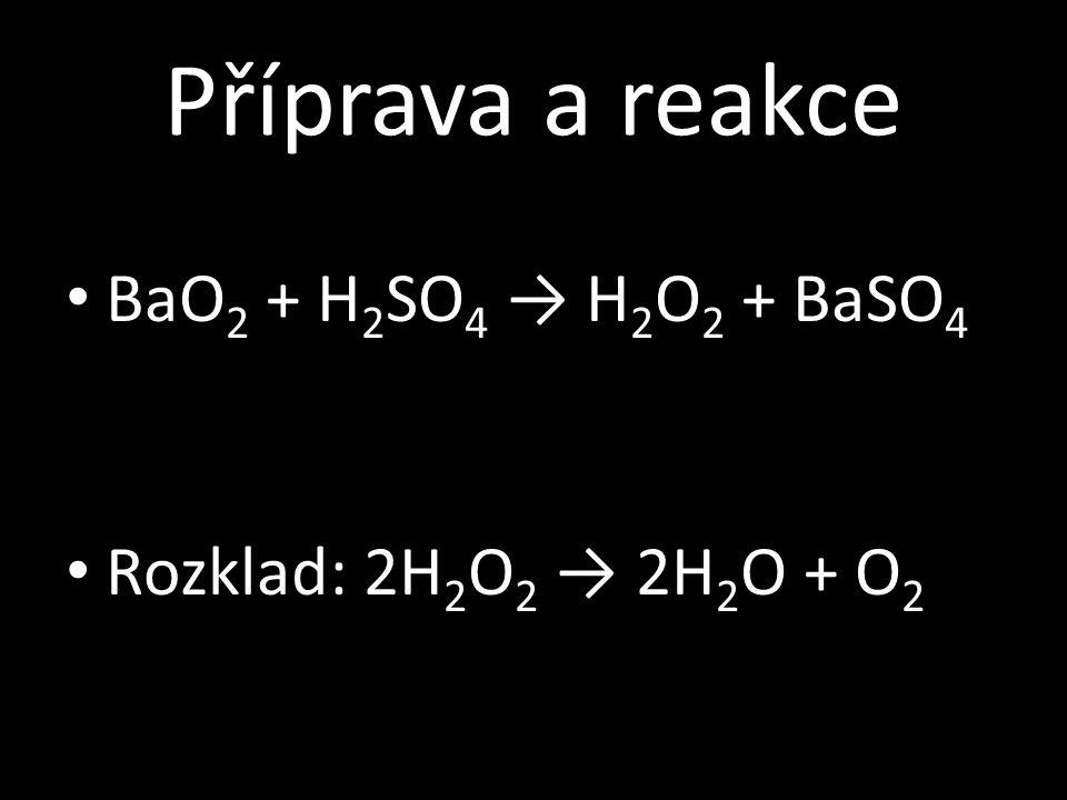 Příprava a reakce BaO2 + H2SO4 → H2O2 + BaSO4