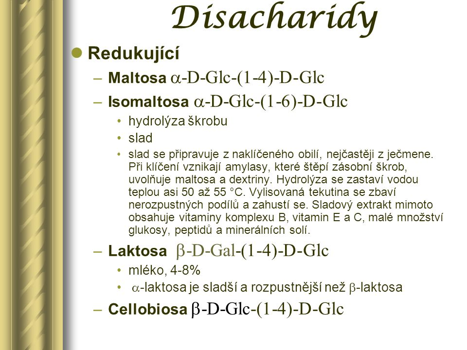 Disacharidy Redukující Maltosa -D-Glc-(1-4)-D-Glc