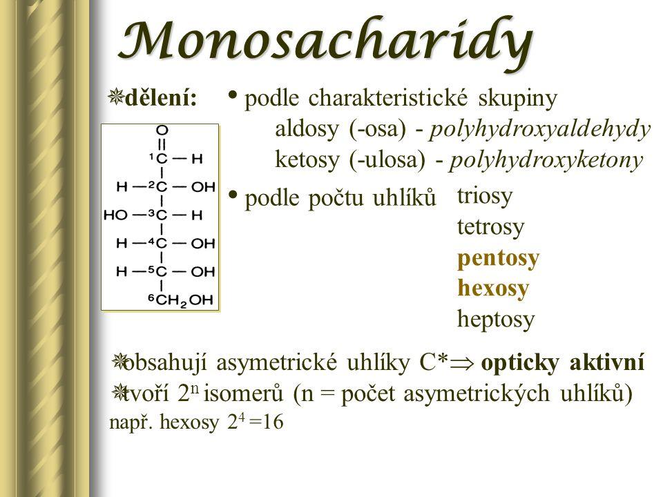 Monosacharidy dělení: podle charakteristické skupiny