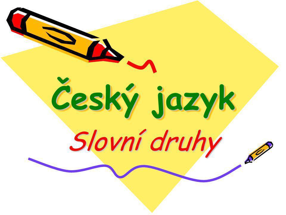 Český jazyk Slovní druhy