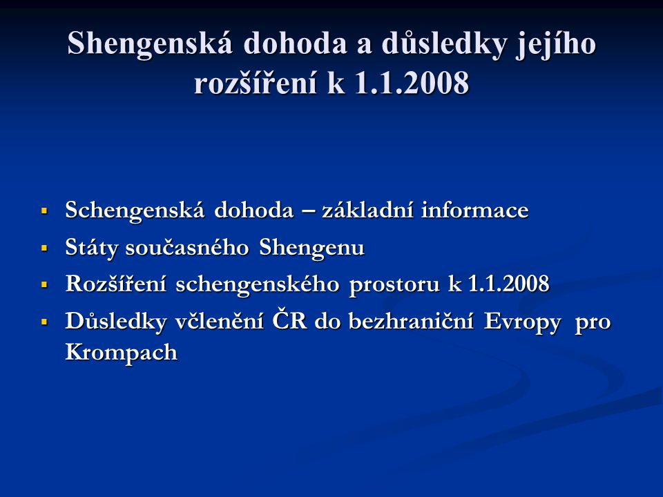 Shengenská dohoda a důsledky jejího rozšíření k 1.1.2008