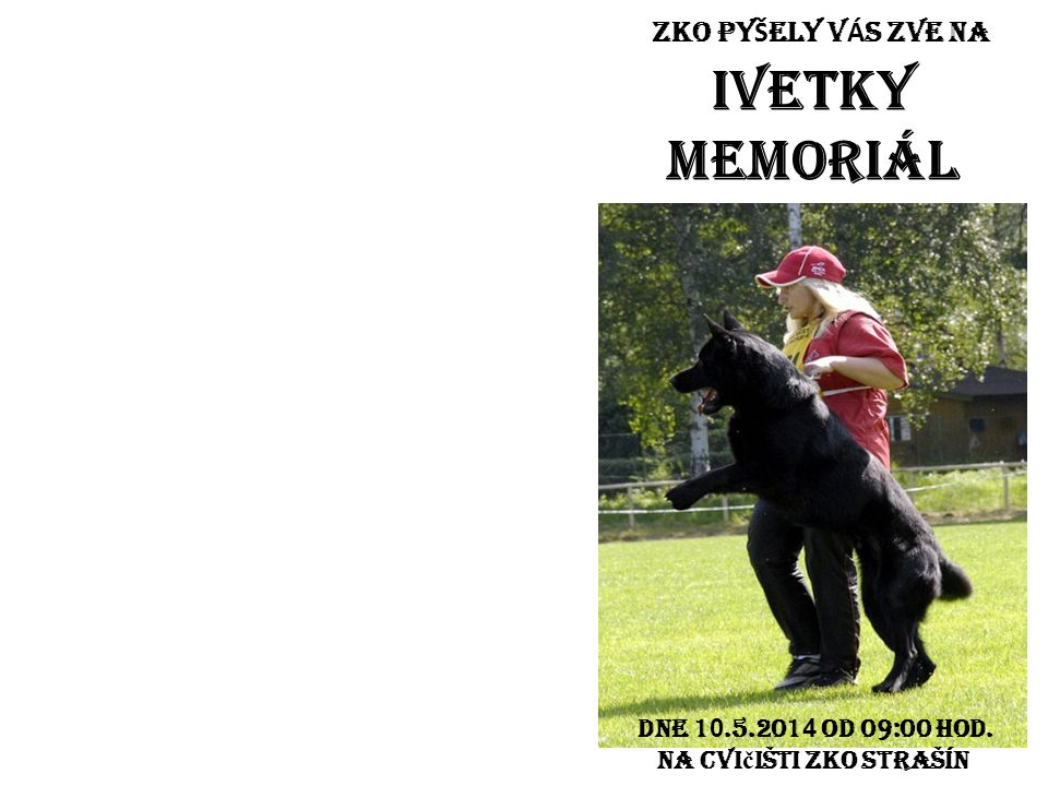 IVETKY MEMORIÁL ZKO PYŠELY VÁS ZVE NA Dne 10.5.2014 od 09:00 hod.