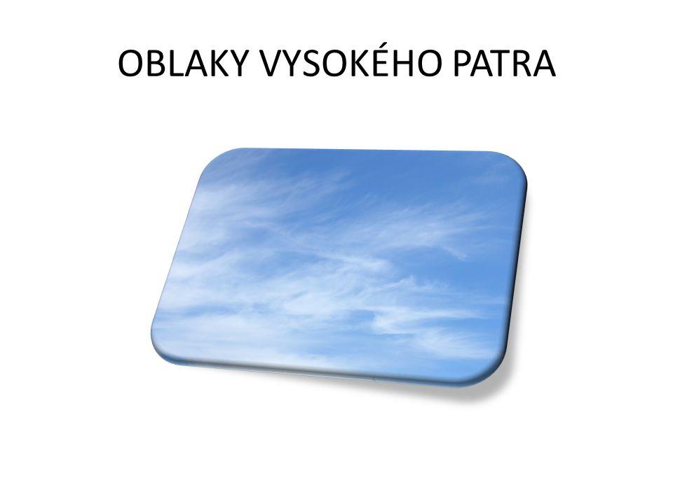 OBLAKY VYSOKÉHO PATRA
