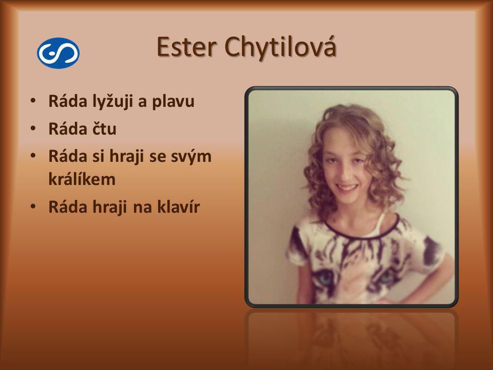 Ester Chytilová Ráda lyžuji a plavu Ráda čtu