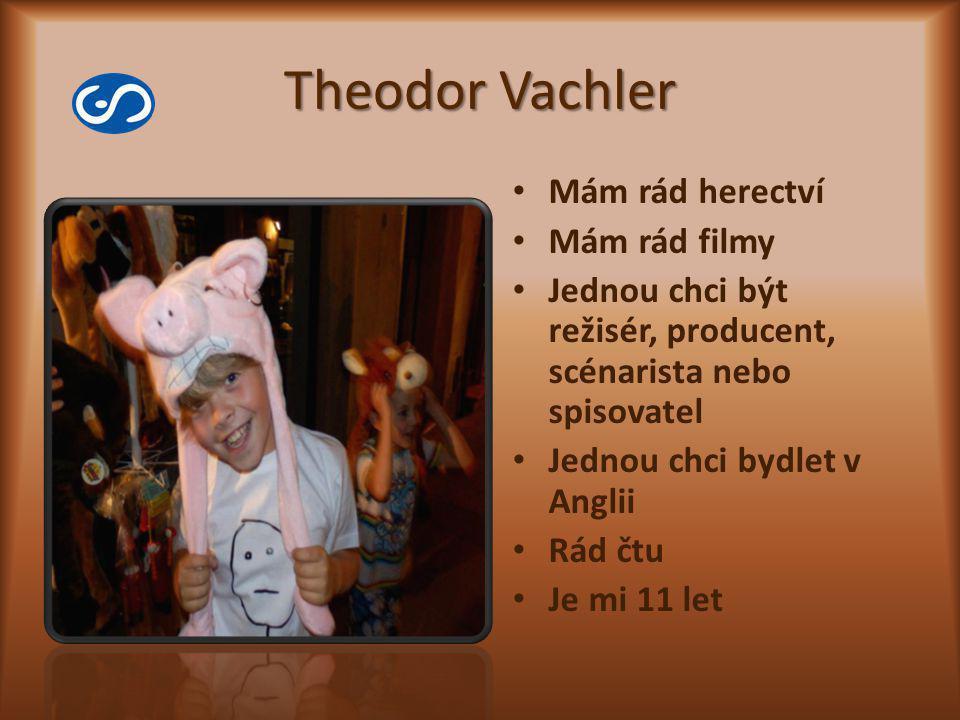 Theodor Vachler Mám rád herectví Mám rád filmy