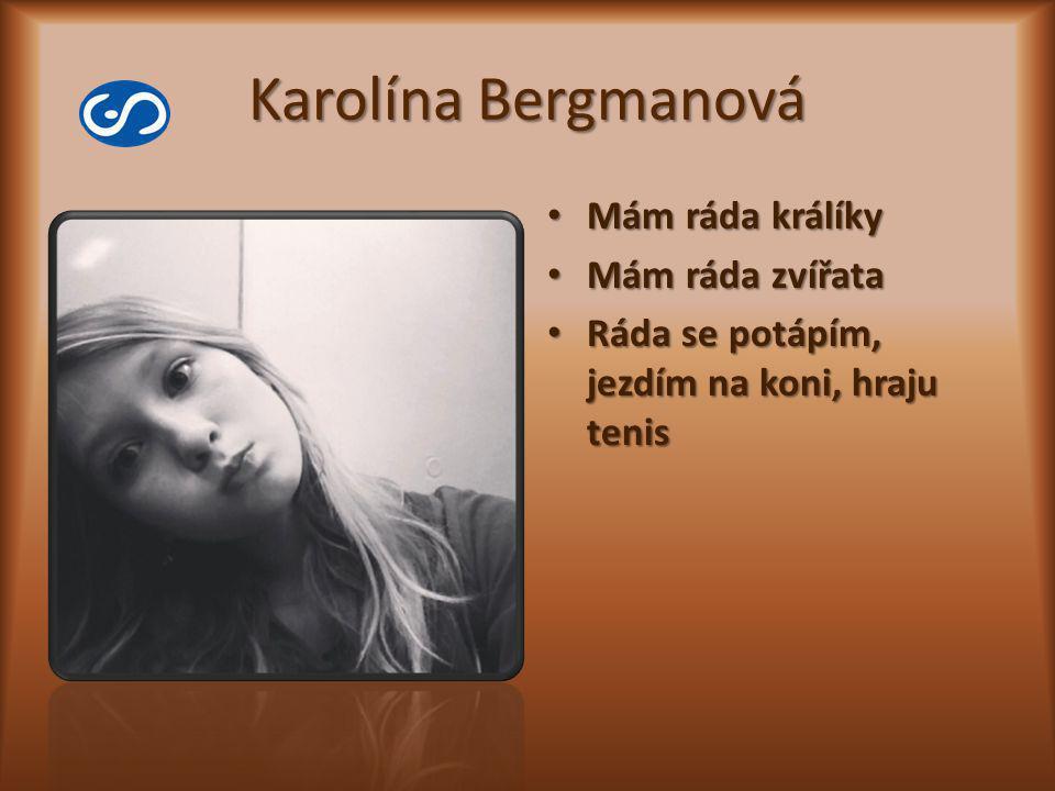 Karolína Bergmanová Mám ráda králíky Mám ráda zvířata
