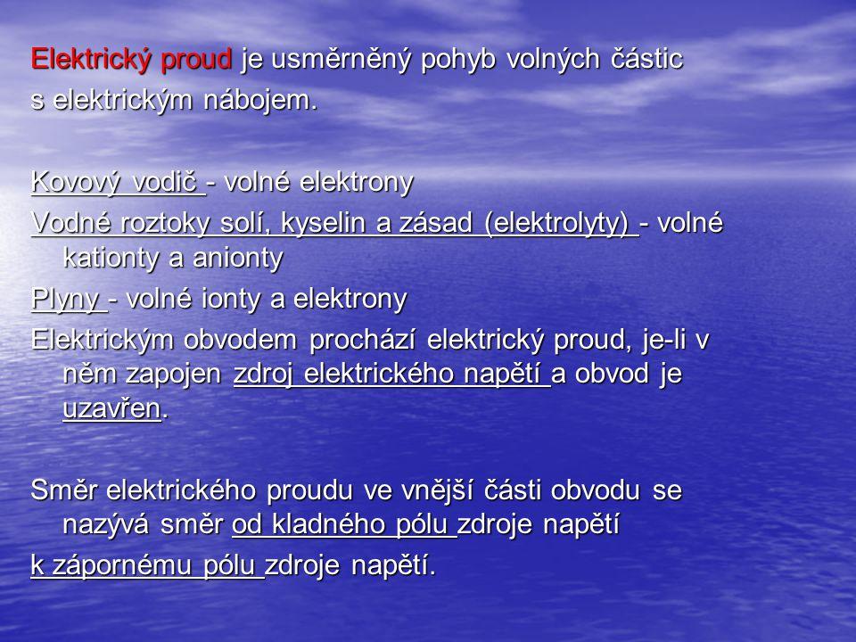 Elektrický proud je usměrněný pohyb volných částic