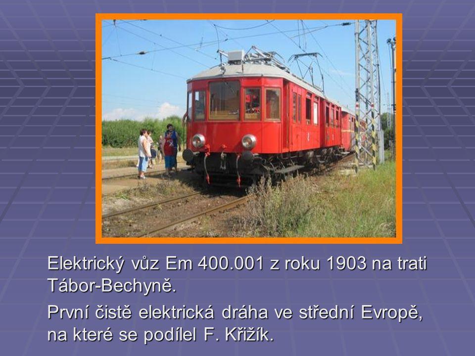 Elektrický vůz Em 400.001 z roku 1903 na trati Tábor-Bechyně.