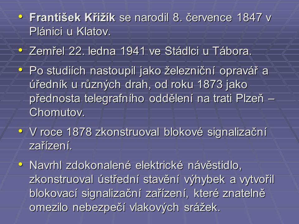 František Křižík se narodil 8. července 1847 v Plánici u Klatov.