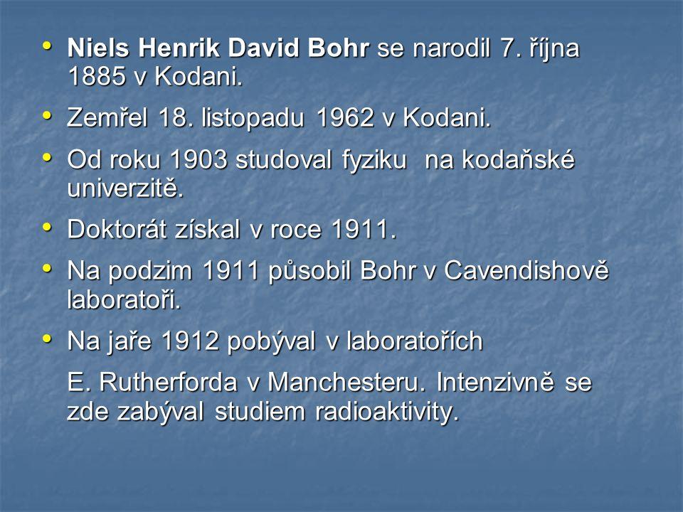 Niels Henrik David Bohr se narodil 7. října 1885 v Kodani.