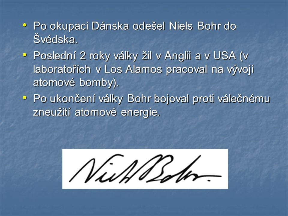 Po okupaci Dánska odešel Niels Bohr do Švédska.