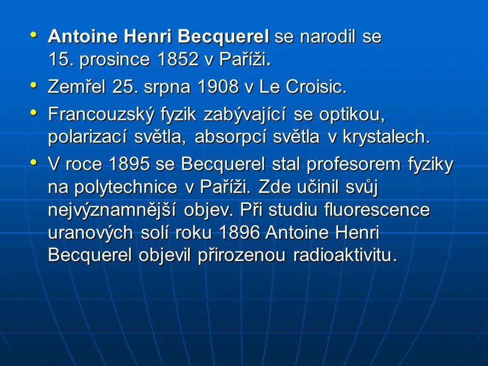 Antoine Henri Becquerel se narodil se 15. prosince 1852 v Paříži.