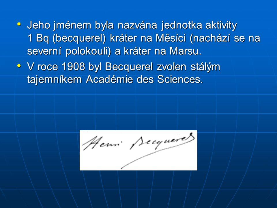 Jeho jménem byla nazvána jednotka aktivity 1 Bq (becquerel) kráter na Měsíci (nachází se na severní polokouli) a kráter na Marsu.