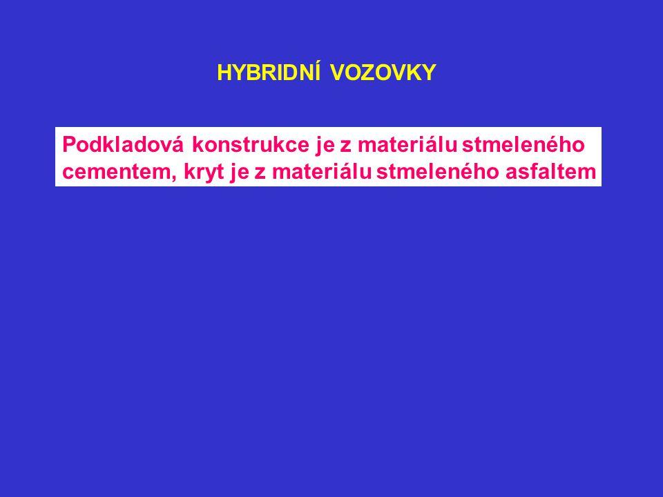 HYBRIDNÍ VOZOVKY Podkladová konstrukce je z materiálu stmeleného.