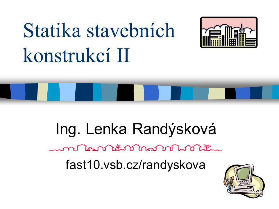 Statika stavebních konstrukcí II