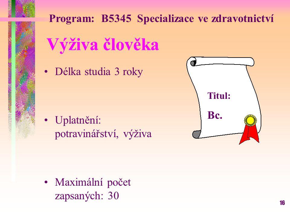 Výživa člověka Program: B5345 Specializace ve zdravotnictví