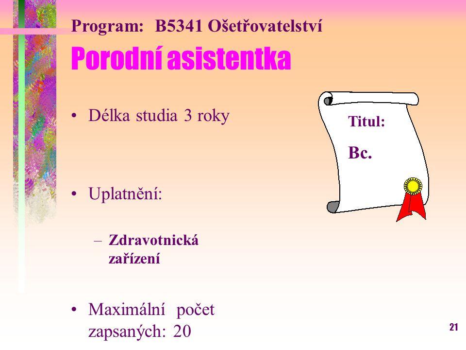 Porodní asistentka Program: B5341 Ošetřovatelství Délka studia 3 roky