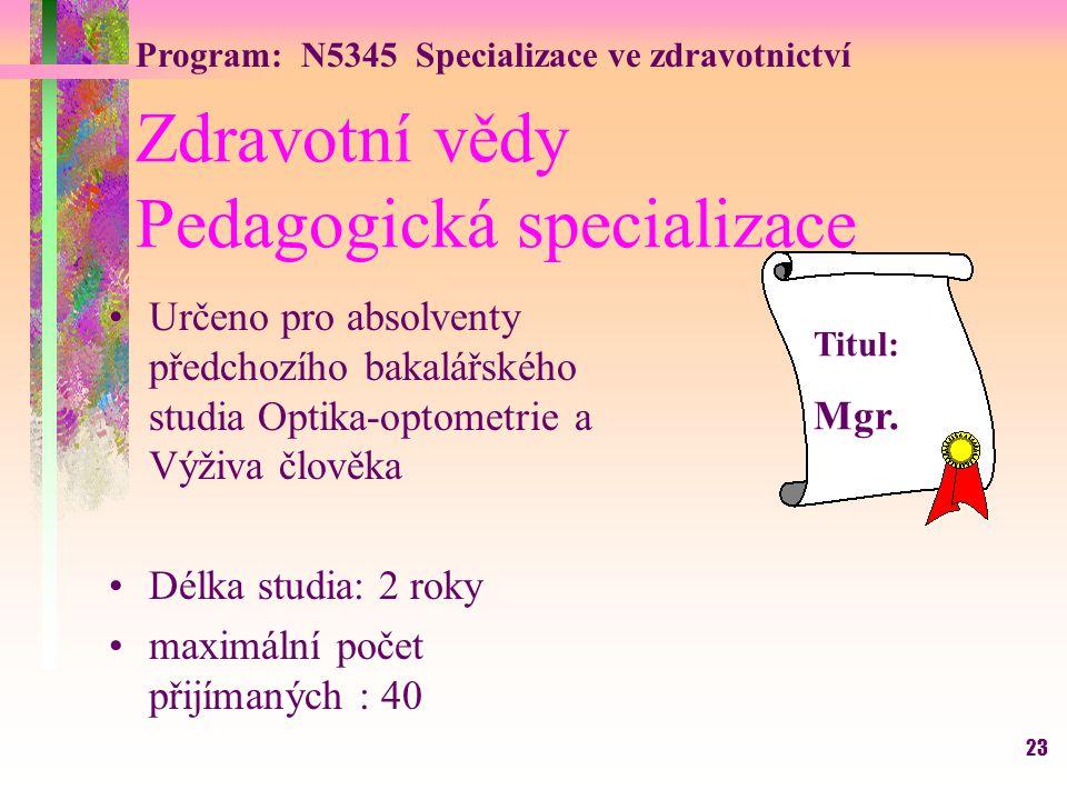 Zdravotní vědy Pedagogická specializace