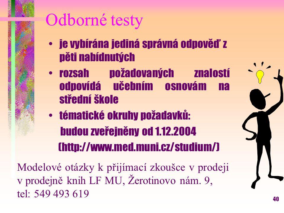 Odborné testy je vybírána jediná správná odpověď z pěti nabídnutých