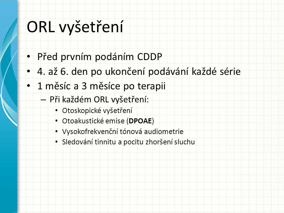 ORL vyšetření Před prvním podáním CDDP