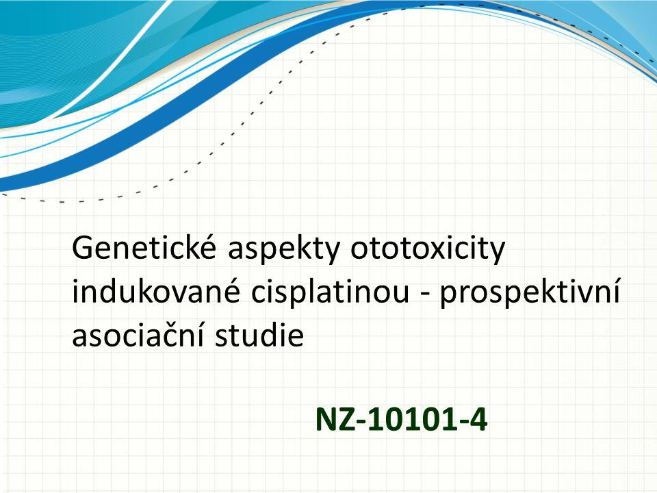 Genetické aspekty ototoxicity indukované cisplatinou - prospektivní asociační studie