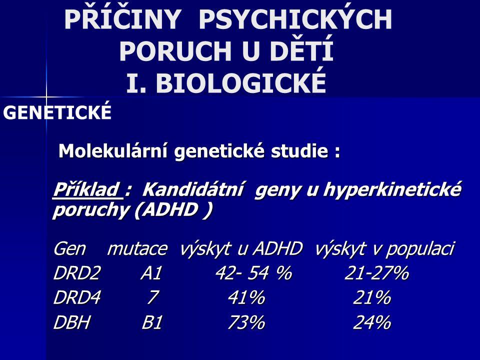 PŘÍČINY PSYCHICKÝCH PORUCH U DĚTÍ I. BIOLOGICKÉ