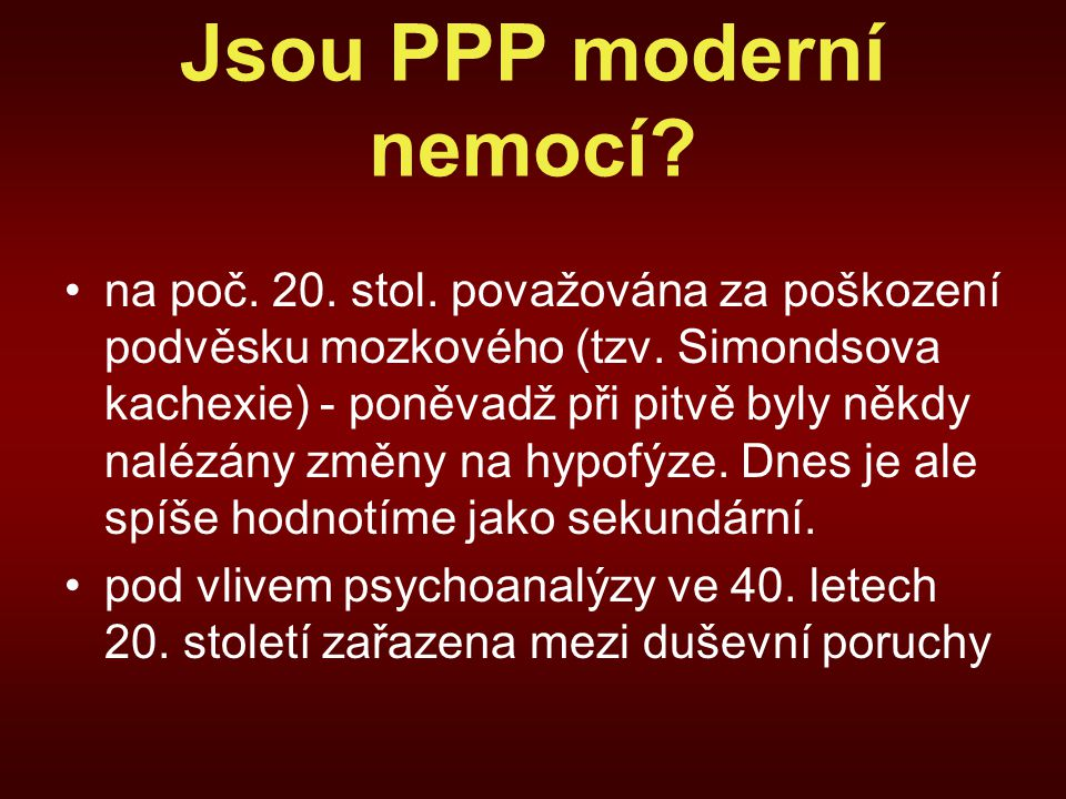 Jsou PPP moderní nemocí