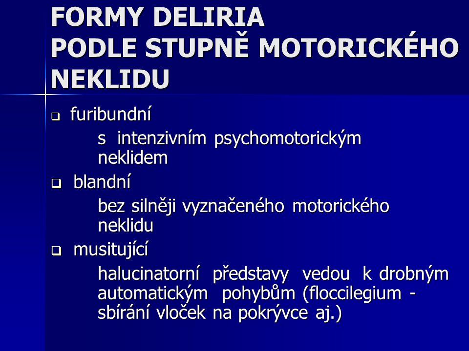FORMY DELIRIA PODLE STUPNĚ MOTORICKÉHO NEKLIDU