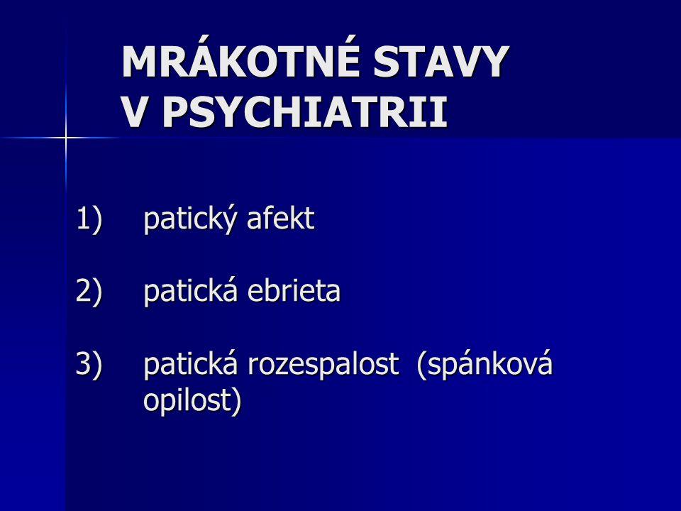 MRÁKOTNÉ STAVY V PSYCHIATRII.