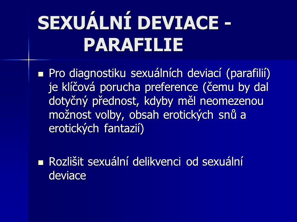 SEXUÁLNÍ DEVIACE - PARAFILIE