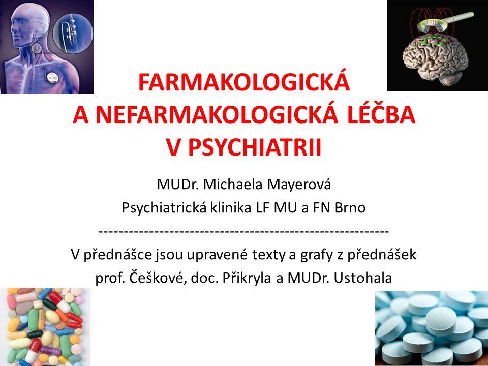 FARMAKOLOGICKÁ A NEFARMAKOLOGICKÁ LÉČBA V PSYCHIATRII