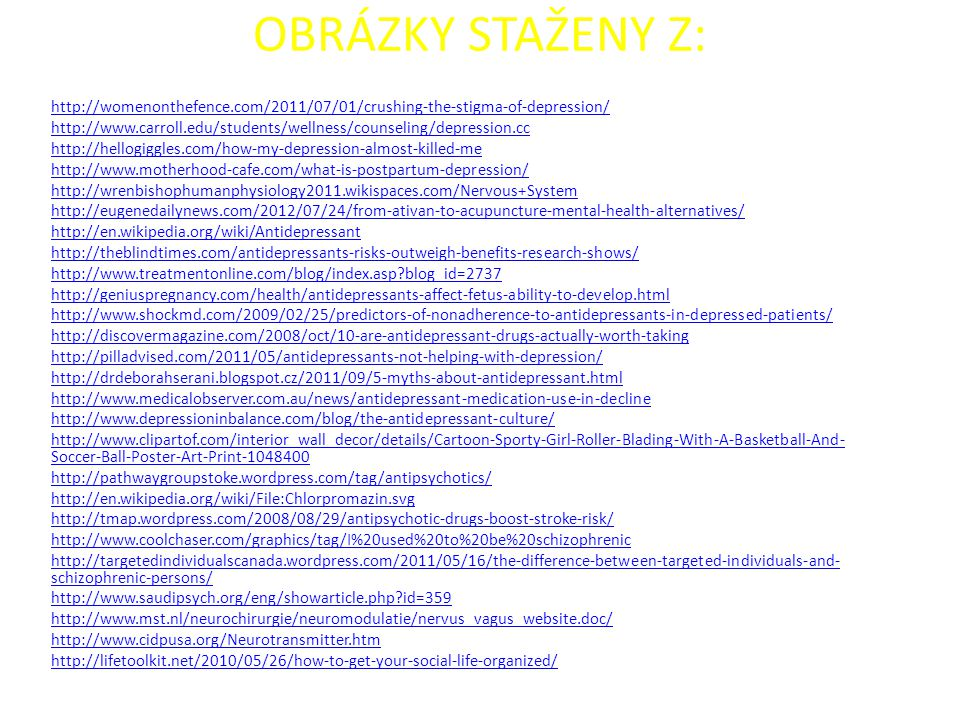 OBRÁZKY STAŽENY Z: http://womenonthefence.com/2011/07/01/crushing-the-stigma-of-depression/