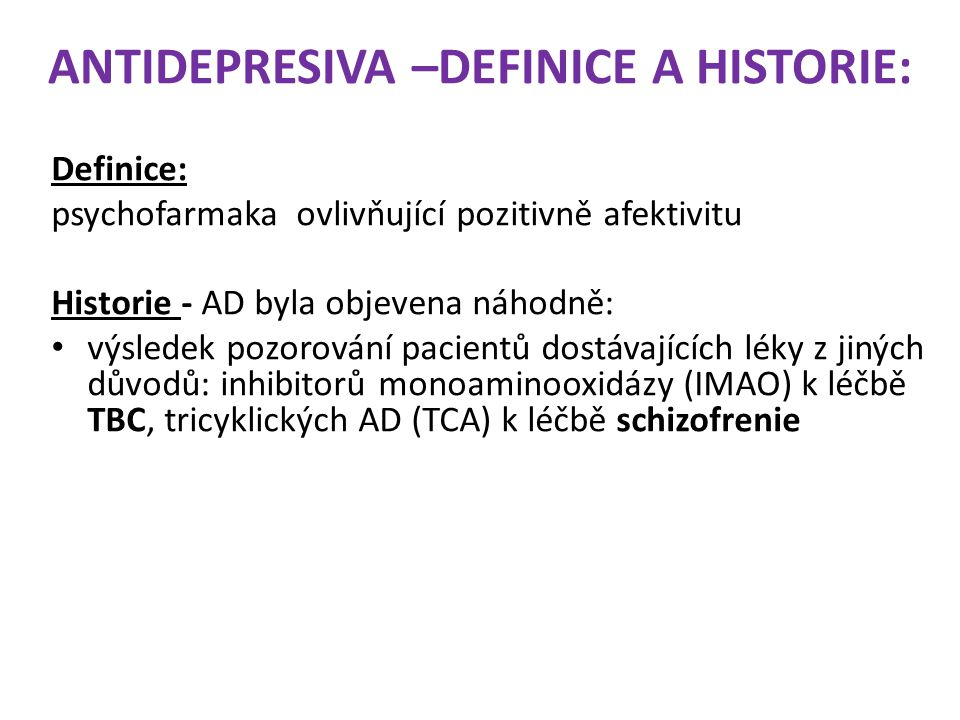 ANTIDEPRESIVA –DEFINICE A HISTORIE: