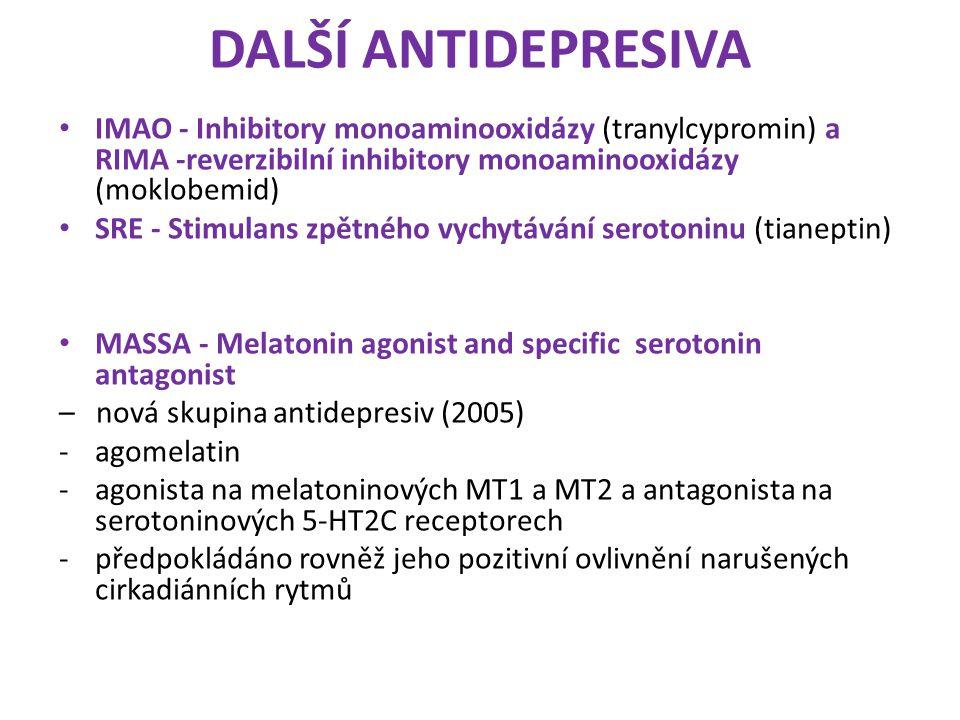 DALŠÍ ANTIDEPRESIVA IMAO - Inhibitory monoaminooxidázy (tranylcypromin) a RIMA -reverzibilní inhibitory monoaminooxidázy (moklobemid)