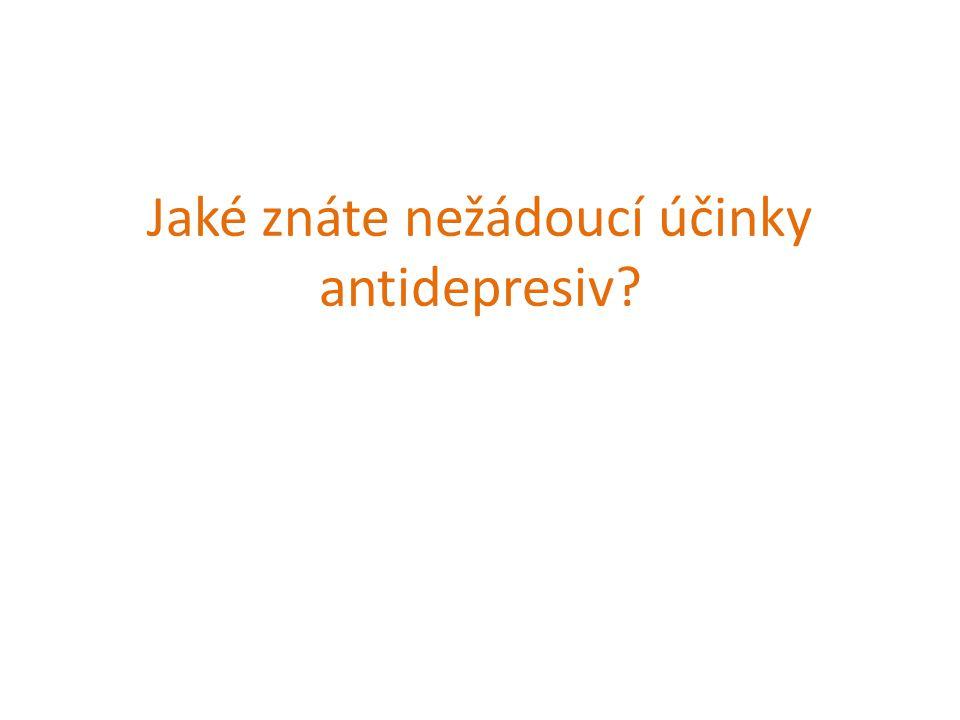Jaké znáte nežádoucí účinky antidepresiv