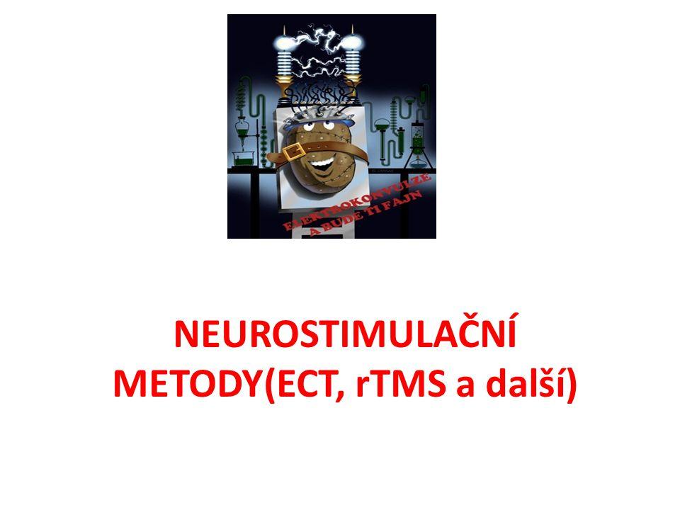NEUROSTIMULAČNÍ METODY(ECT, rTMS a další)