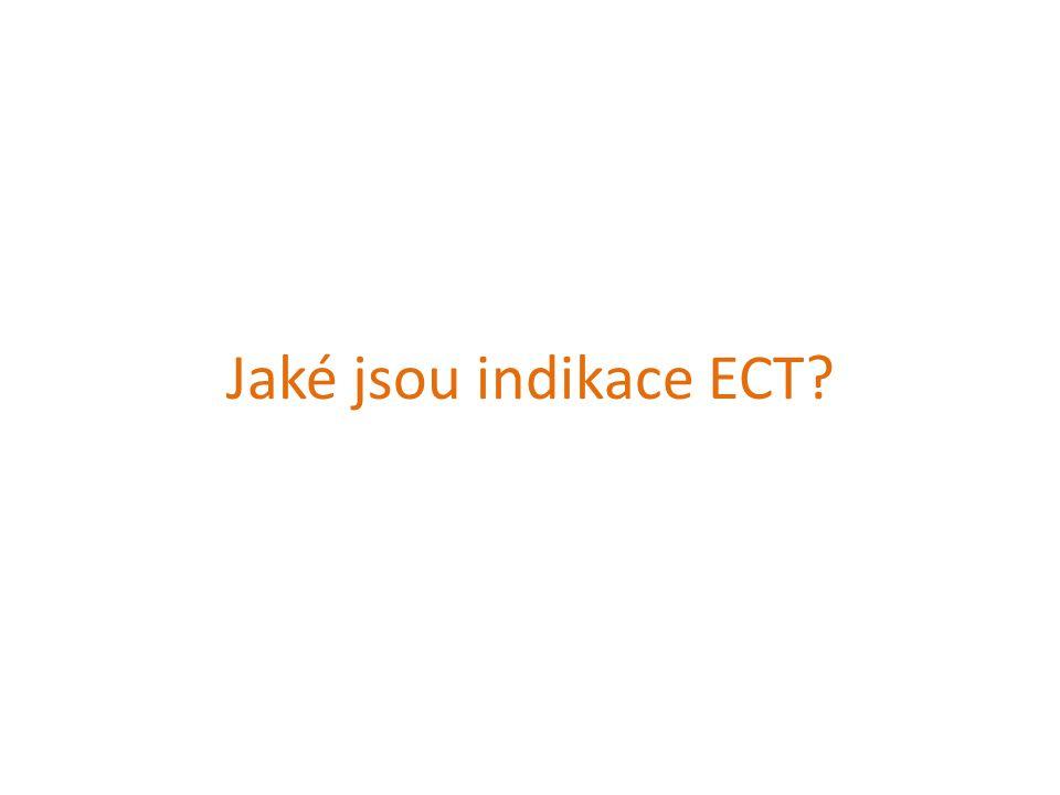 Jaké jsou indikace ECT