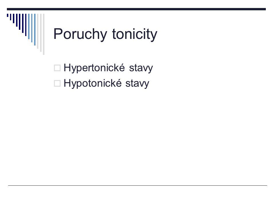 Poruchy tonicity Hypertonické stavy Hypotonické stavy