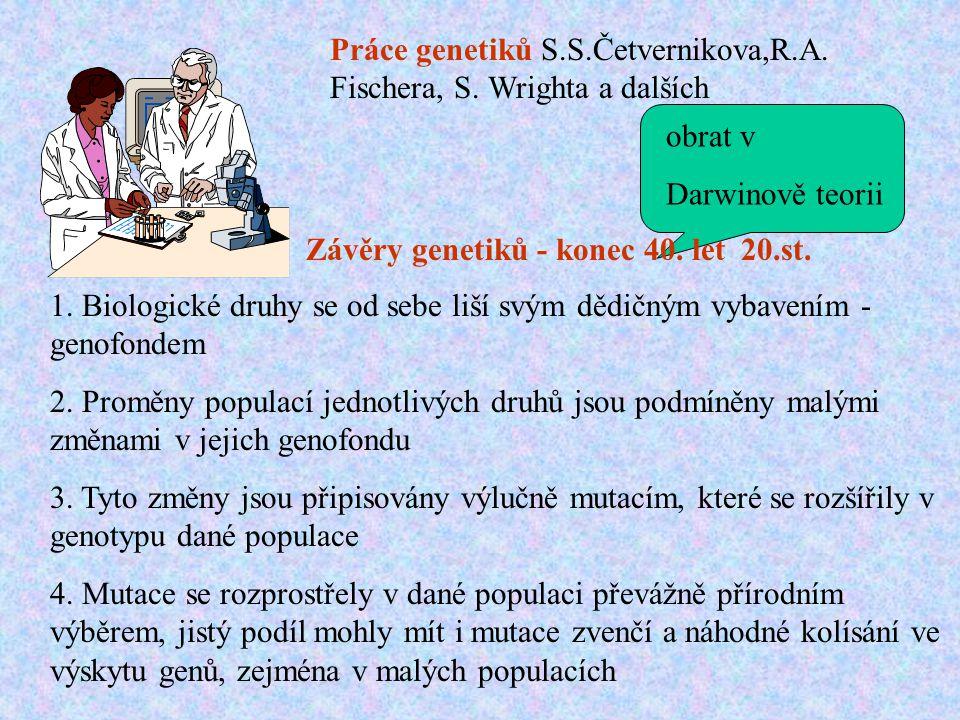 Práce genetiků S.S.Četvernikova,R.A. Fischera, S. Wrighta a dalších