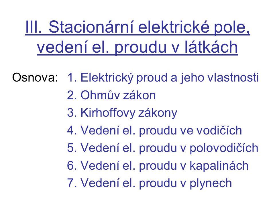 III. Stacionární elektrické pole, vedení el. proudu v látkách