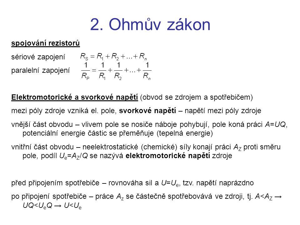 2. Ohmův zákon spojování rezistorů sériové zapojení paralelní zapojení