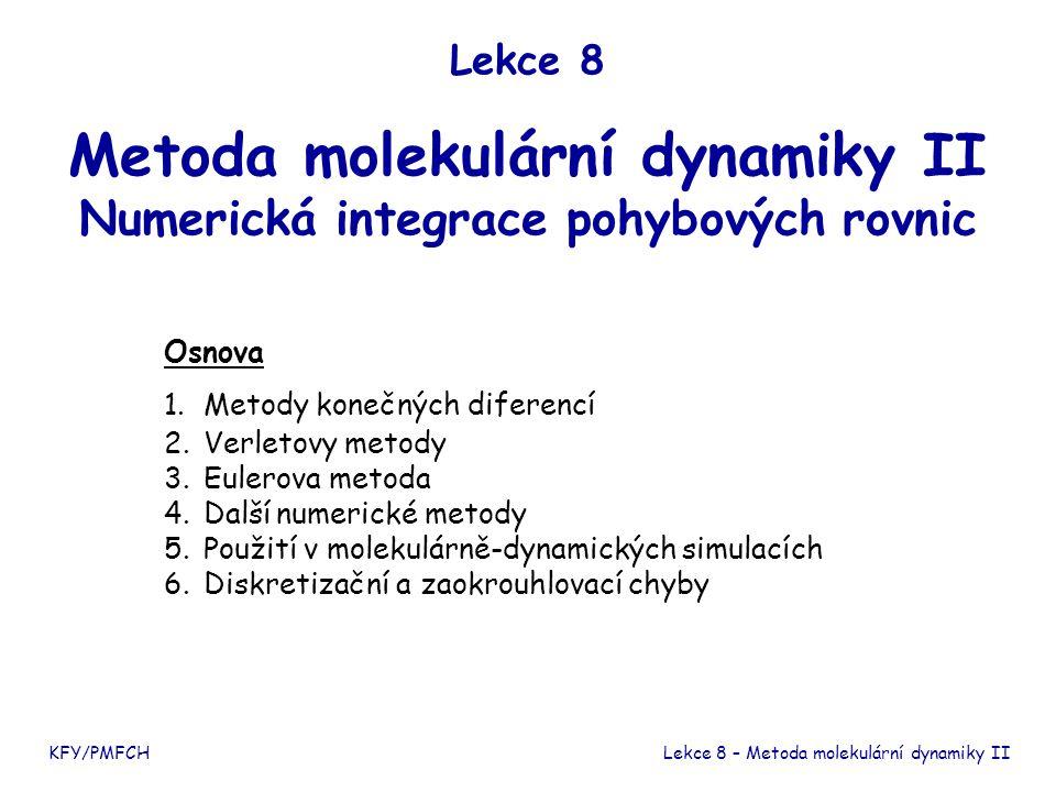 Metoda molekulární dynamiky II Numerická integrace pohybových rovnic