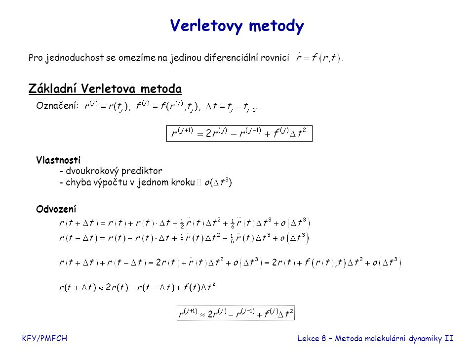 Verletovy metody Základní Verletova metoda