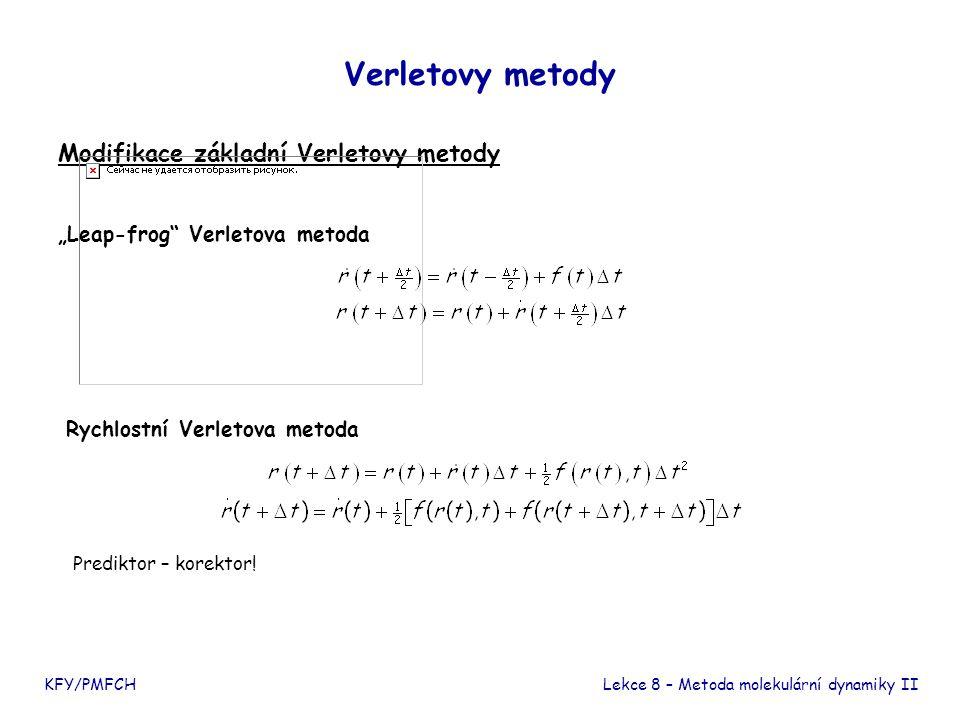 Verletovy metody Modifikace základní Verletovy metody