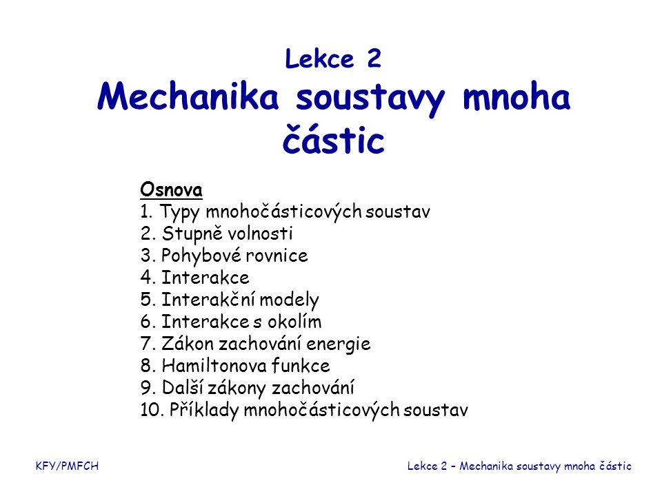 Lekce 2 Mechanika soustavy mnoha částic